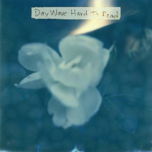 day-wave-hard-to-read